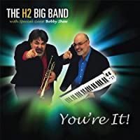 Youre It by H2 Big Band (2011-06-14)
