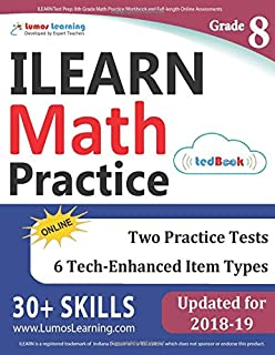 ILEARN Test Prep: 8th Grade Math Practice Workbook and Full-length Online Assessments: Indiana Learning Evaluation Assessment Readiness Network Study Guide