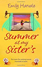 Summer at my Sister's: A delightfully uplifting and heart-warming, summer romance (Seahorse Harbour)
