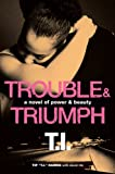 Trouble & Triumph: A Novel of Power & Beauty (English Edition)