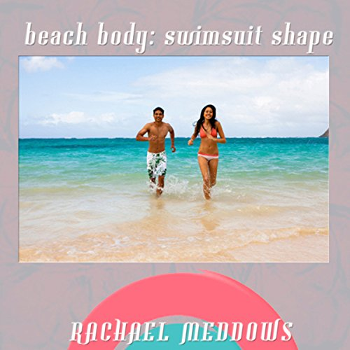 Beach Body: Swimsuit Shape Hypnosis audiobook cover art