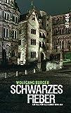 Schwarzes Fieber (Alexander-Gerlach-Reihe 4): Ein Fall für Alexander Gerlach