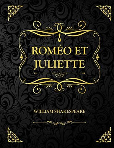 Roméo et Juliette: Edition Collector - William Shakespeare