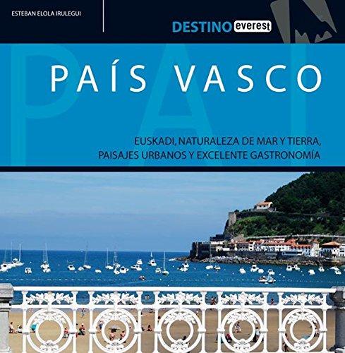 País Vasco: Euskadi, naturaleza de mar y tierra, paisajes urbanos y excelente gastronomía (Destino)