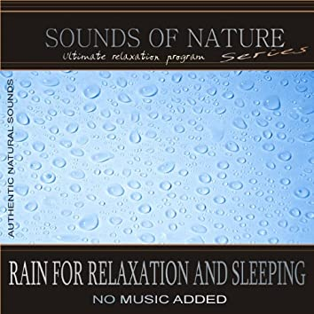 Rain For Relaxation And Sleeping (Sounds of Nature)