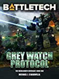 BattleTech: Grey Watch Protocol (Book One of The Highlander Covenant) (BattleTech Novel 68) (English Edition)