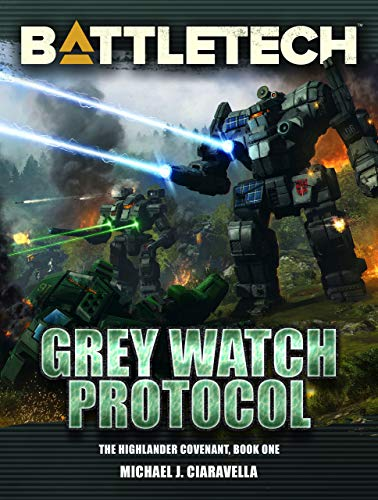 BattleTech: Grey Watch Protocol (Book One of the Highlander Covenant) (BattleTech Novel 68) (English Edition)