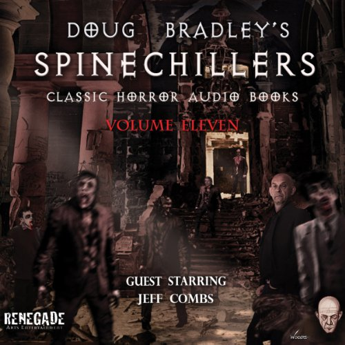 Doug Bradley's Spinechillers, Volume 11 audiobook cover art