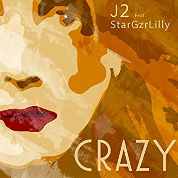 Crazy (feat. StarGzrLilly)