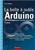 La boîte à outils Arduino - 2e éd - 120 techniques pour réussir vos projets de Michael Margolis ( 1 juillet 2015 ) - Dunod; Édition 2e édition (1 juillet 2015)