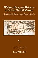 Widows, Heirs, And Heiresses in the Late Twelfth Century: The Rotuli De Dominabus Et Pueris Et Puellis (Medieval & Renaissance Texts & Studies)