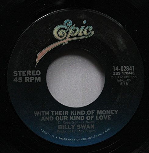 BILLY SWAN 45 RPM WITH THEIR KIND OF MONEY AND OUR KIND OF LOVE / LAY DOWN AND LOVE ME TONIGHT