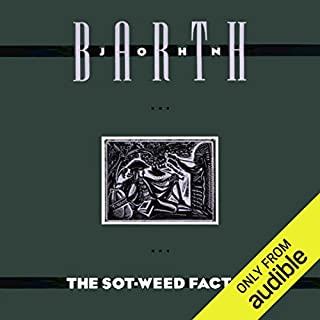 The Sot-Weed Factor                   By:                                                                                                                                 John Barth                               Narrated by:                                                                                                                                 Kevin Pariseau                      Length: 41 hrs and 16 mins     191 ratings     Overall 3.9