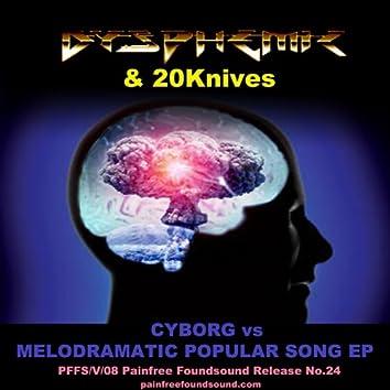 Melodramatic Popular Song vs Cyborg EP
