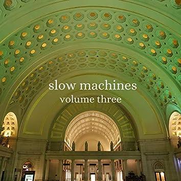Slow Machines, Volume Three