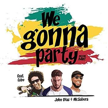 We Gonna Party (feat. Mr.Sabura & Fubu)