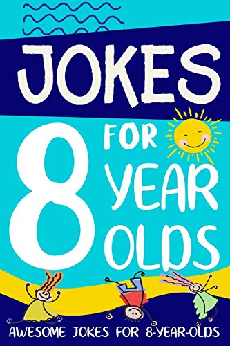 Jokes for 8 Year Olds: Awesome Jokes for 8 Year Olds : Birthday - Christmas Gifts for 8 Year Olds (Funny Jokes for Kids Age 5-12)