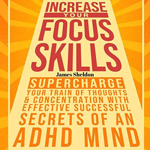 Increase Your Focus Skills audiobook cover art