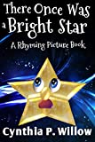 There Once Was A Bright Star: A Rhyming Picture Book (English Edition)