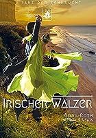 Irischer Walzer: Tanz der Sehnsucht