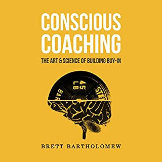 Conscious Coaching: The Art and Science of Building Buy-In cover art