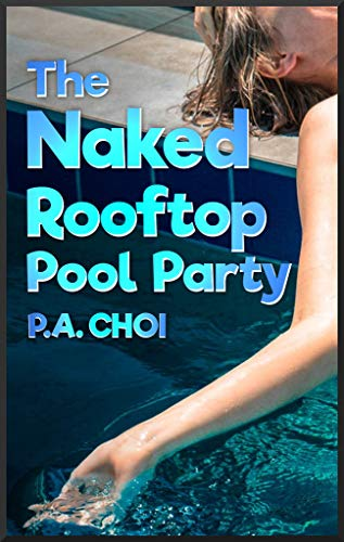 The Naked Rooftop Pool Party (English Edition)