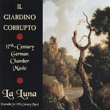 Il Giardino Corrupto: 17th-Century German Chamber Music