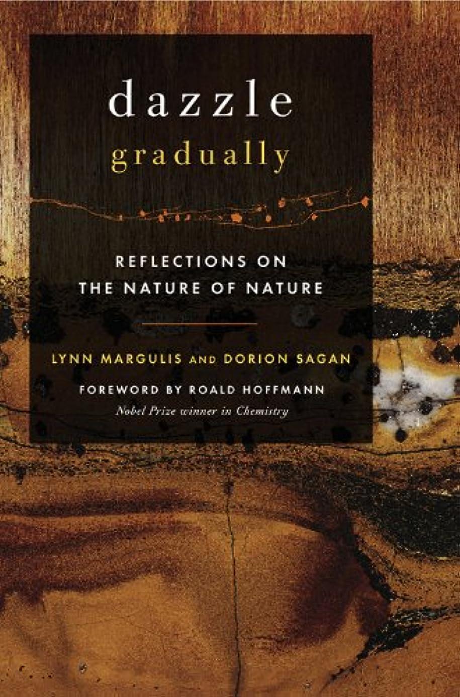 統治可能兵隊ラダDazzle Gradually: Reflections on the Nature of Nature (Sciencewriters) (English Edition)