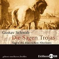 Die Sagen Trojas (Sagen des klassischen Altertums 4)