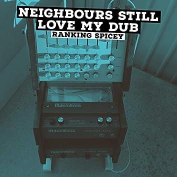 Neighbours Still Love My Dub