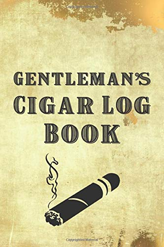 Gentleman's Cigar Log Book: The Ultimate Cigar Personal Diary For an Adult Who Love Cigars