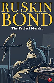 The Perfect Murder by [Ruskin Bond]