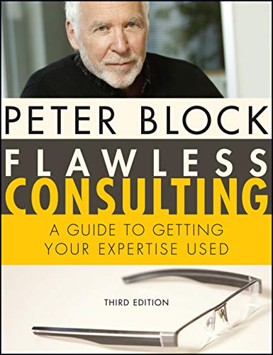 Compare Textbook Prices for Flawless Consulting: A Guide to Getting Your Expertise Used 3 Edition ISBN 0035222222565 by Block, Peter