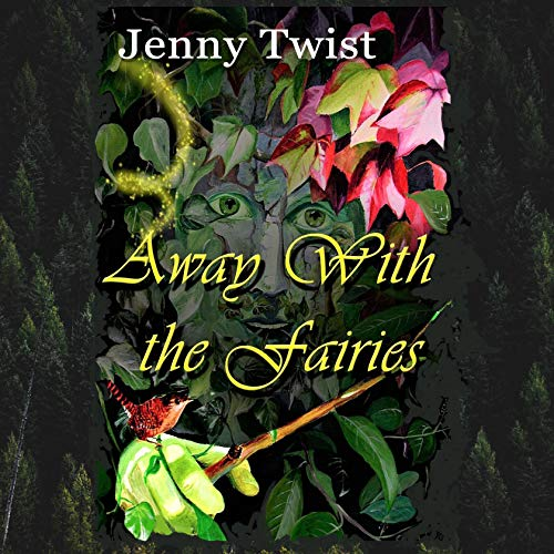 Away with the Fairies                   By:                                                                                                                                 Jenny Twist                               Narrated by:                                                                                                                                 Teovanth                      Length: 29 mins     Not rated yet     Overall 0.0