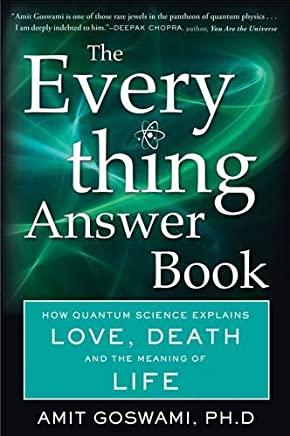 Everything Answer Book: How Quantum Science Explains Love, Death, and the Meaning of Life