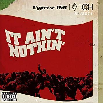 It Ain't Nothin'