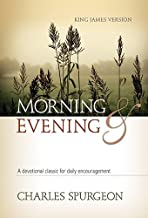 Morning & Evening, King James Version: A Devotional Classic for Daily Encouragement