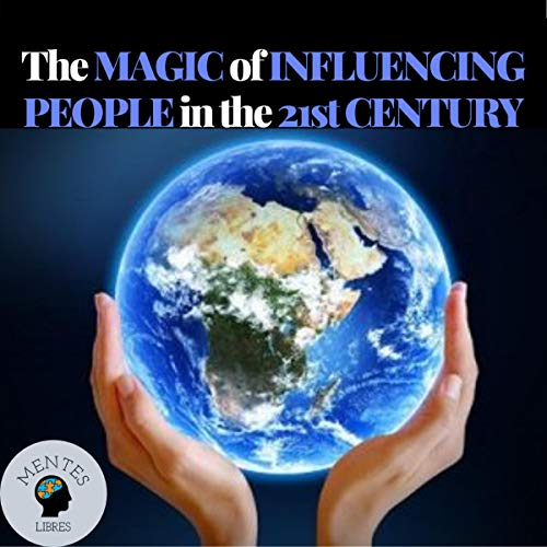 The Magic of Influencing People in the 21st Century audiobook cover art
