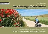 Das Jakobsweg GPS RadReiseBuch: Fahrrad-Pilgerführer für den Camino Francés: 840 km, GPS-Daten, exakte Höhenprofile, 425 Unterkünfte (PaRADise Guide)