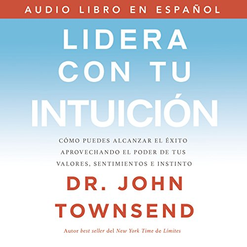 Couverture de Lidera con tu intuición [Leading from Your Gut]