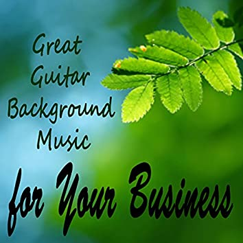 Great Guitar Background Music for Your Business