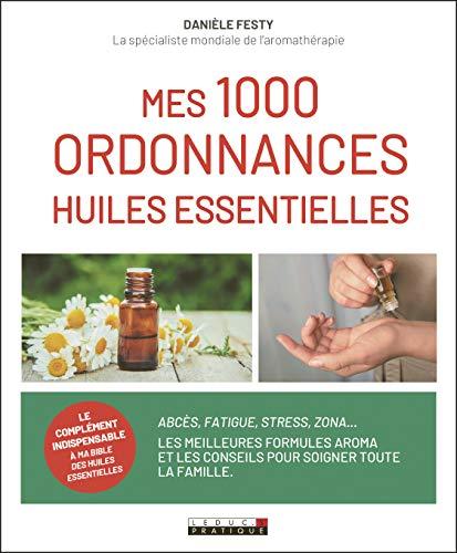 Mes 1000 ordonnances huiles essentielles (Santé/forme)