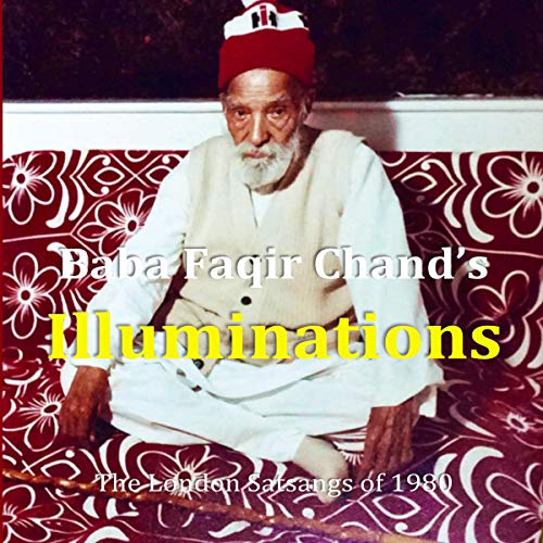 Baba Faqir Chand's Illuminations: The London Satsangs of 1980 cover art