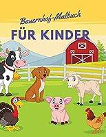 Bauernhof-Malbuch fuer Kinder: Bauernhof Tiere Malbuch mit einfachen und Spass Designs: Hasen, Huehner, Kuehe, Ziegen, Pferde, Laemmer, Ferkel, Bauern und mehr!