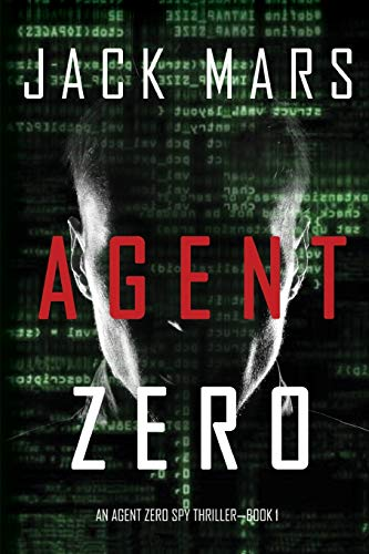 Compare Textbook Prices for Agent Zero an Agent Zero Spy Thriller-Book #1  ISBN 9781094310527 by Mars, Jack