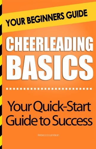 Cheerleading Basics: Your Beginners Guide