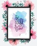 Be Wild und frei Motivational inspirierendes Zitat Poster