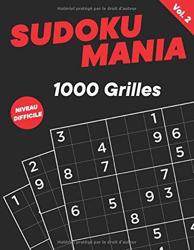 Sudoku Mania: 1000 Grilles de Sudoku Pour Adulte | Niveau Difficile Avec Solution | Pour des Moments de Détente et de Réflexion Intenses | Livre Grand Format ( 21,59 x 27,94 cm)