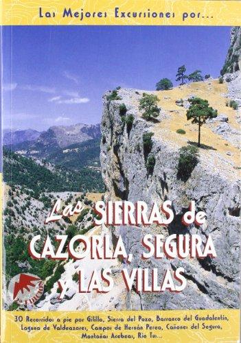 Las sierras de Cazorla, Segura y Las Villas (Las Mejores Excursiones Por...)