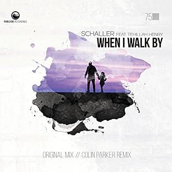 When I Walk By